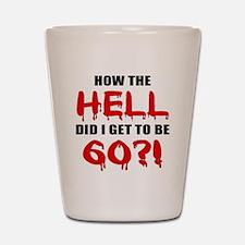 60th Birthday Gag Gift Shot Glass