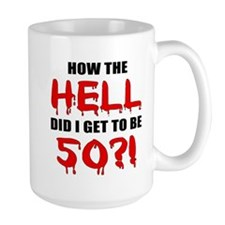 50th Birthday Gag Gift Mug