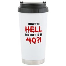 40th Birthday Gag Gift Travel Mug