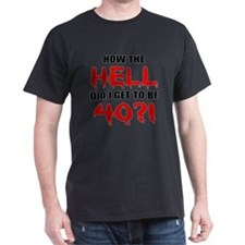 40th Birthday Gag Gift T-Shirt