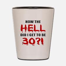 30th Birthday Gag Gift Shot Glass