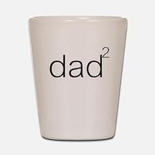 Dad times 2 Shot Glass