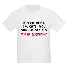 Think I'm cute twin sister T-Shirt