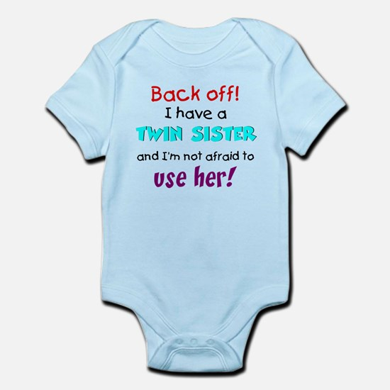 Have a twin sister Infant Bodysuit