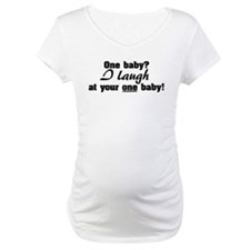 I laugh at your one baby Shirt