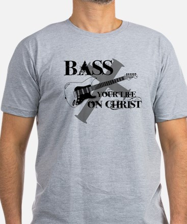 Bass your life on Christ T