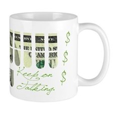 KEEP ON TALKING. Mug