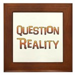 Question Reality Framed Tile