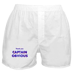Thank you Captain Obvious Boxer Shorts