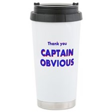 Thank you Captain Obvious Travel Mug