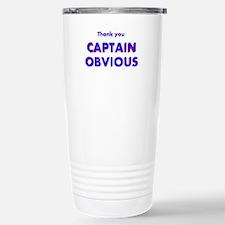Thank you Captain Obvious Travel Mug