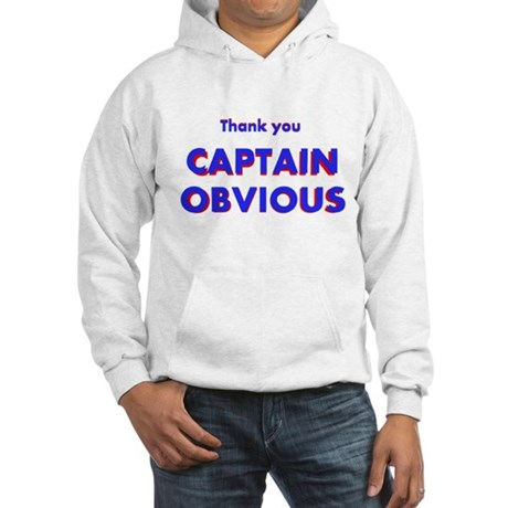 Thank you Captain Obvious Hooded Sweatshirt