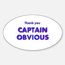 Thank you Captain Obvious Sticker (Oval)