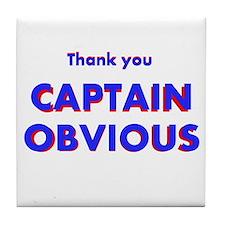 Thank you Captain Obvious Tile Coaster