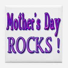 Mother's Day Rocks ! Tile Coaster