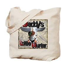 Daddy's Lil' Hunter III Tote Bag