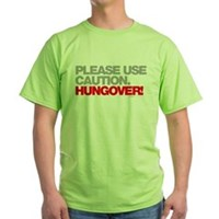 Please Use Caution. Hungover! Green T-Shirt