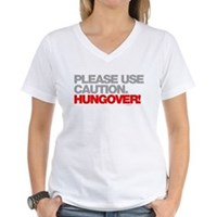 Please Use Caution. Hungover! Women's V-Neck T-Shi