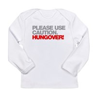 Please Use Caution. Hungover! Long Sleeve Infant T