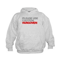 Please Use Caution. Hungover! Kids Hoodie