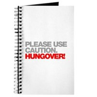Please Use Caution. Hungover! Journal