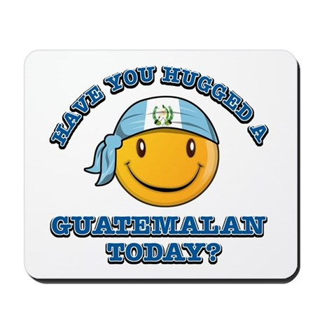 Have you hugged a Guatemalan today? Mousepad