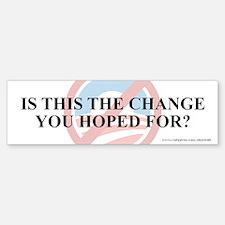 Change Hoped For, Bumper Bumper Sticker
