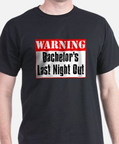 Warning Bachelor's Last Night T-Shirt