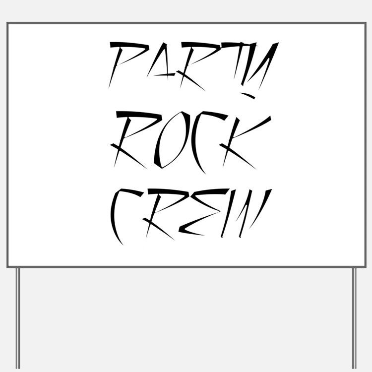 Party Rock Crew Yard Sign