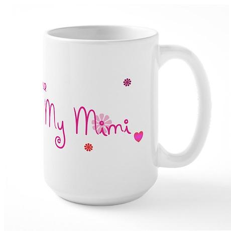 I Love My Mimi Large Mug