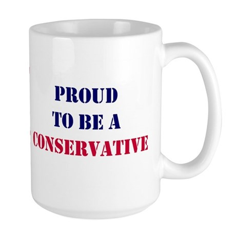 Proud to Be a Conservative Large Mug