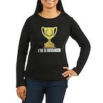 I'm A Winner Women's Long Sleeve Dark T-Shirt