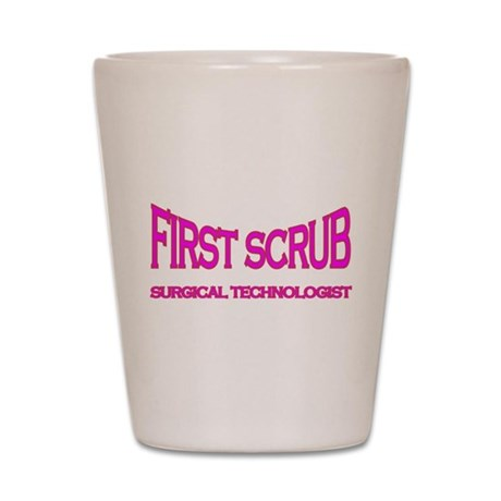 1st Scrub -pink Shot Glass