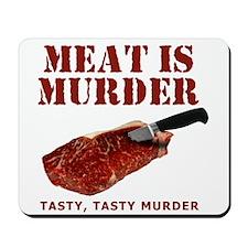 Meat is Murder Tasty Murder Mousepad