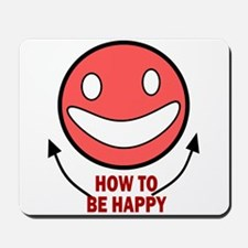 How to be Happy Mousepad