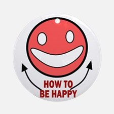 How to be Happy Ornament (Round)
