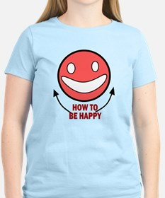 How to be Happy T-Shirt