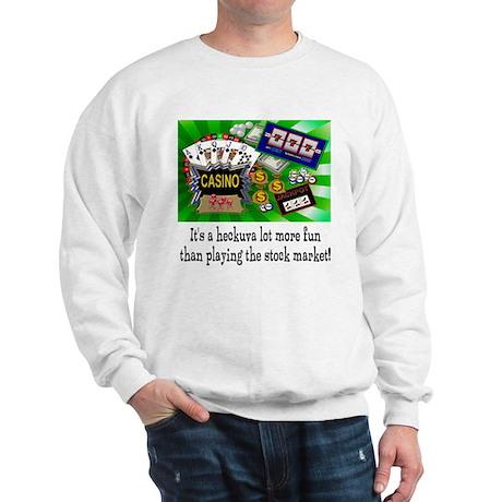 Casino trumps stock market Sweatshirt
