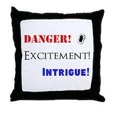 Danger! Excitement! Intrigue! Throw Pillow