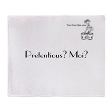 Pretentious? Moi? Throw Blanket