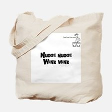 Nudge nudge Wink wink Tote Bag