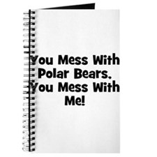 You Mess With Polar Bears, Yo Journal