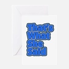That's What She Said 3 Greeting Card
