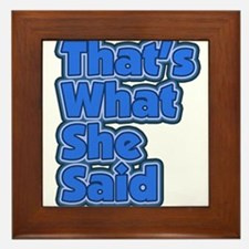 That's What She Said 3 Framed Tile