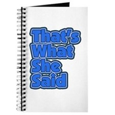 That's What She Said 3 Journal