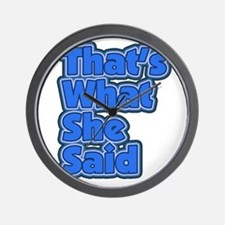 That's What She Said 3 Wall Clock