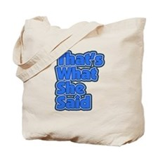 That's What She Said 3 Tote Bag
