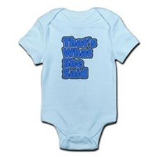 That's What She Said 3 Infant Bodysuit