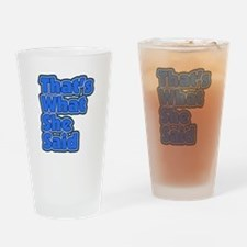 That's What She Said 3 Pint Glass