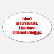 I don't procrastinate... Oval Decal